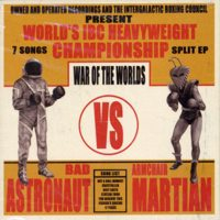 Armchair Martian/Bad Astr - War Of The Worlds - Split ...